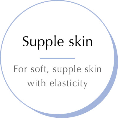 Supple skin - For soft, supple skin with elasticity